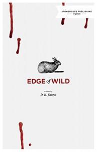 Edge of Wild - D K Stone