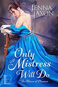 Only a Mistress Will Do - Jenna Jaxon