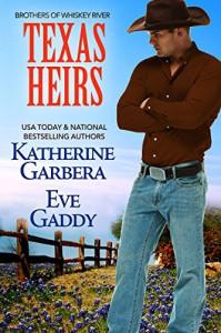 Texas Heirs (Whiskey River Series Book 1) - Katherine Garbera, Eve Gaddy