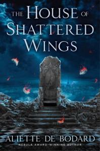 The House of Shattered Wings - Aliette de Bodard