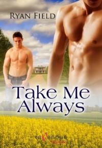 Take Me Always - Ryan Field