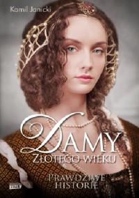 Damy złotego wieku - Kamil Janicki
