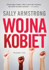 Wojna kobiet - Sally Armstrong
