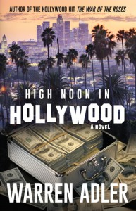 High Noon in Hollywood - Warren Adler