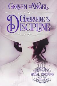 Gabrielle's Discipline (Bridal Discipline Book 3) - Golden Angel