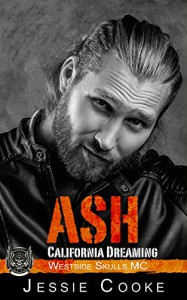 ASH: Westside Skulls Motorcycle Club (Westside Skulls MC Romance Book 4) Kindle Edition - Jessie Cooke