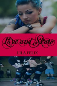 Love and Skate - Lila Felix