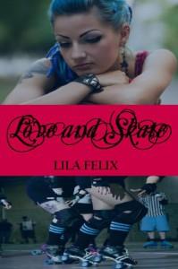 Love and Skate - Lila Felix