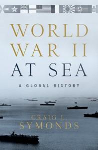 World War II at Sea: A Global History - Craig L. Symonds