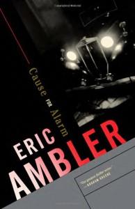 Cause for Alarm - Eric Ambler