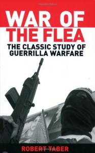 War of the Flea: The Classic Study of Guerrilla Warfare - Robert Taber, Bard E. O'Neill