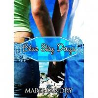 Blue Sky Days - Marie Landry