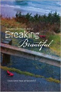Breaking Beautiful - Jennifer Shaw Wolf