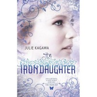 The Iron Daughter  - Julie Kagawa