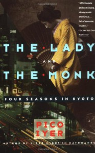 The Lady and the Monk: Four Seasons in Kyoto - Pico Iyer