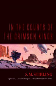 In the Courts of the Crimson Kings - S.M. Stirling