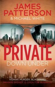Private Down Under: (Private 6) - Michael White, James Patterson