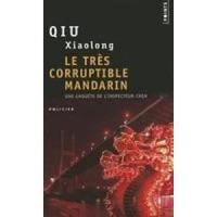 Le très corruptible mandarin - Qiu Xiaolong, Françoise Bouillot