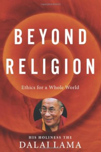Beyond Religion: Ethics for a Whole World - Dalai Lama XIV, Alexander Norman