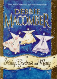 Shirley, Goodness and Mercy - Debbie Macomber