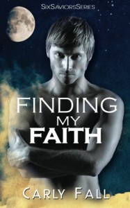 Finding My Faith (Six Saviors #2) - Carly Fall