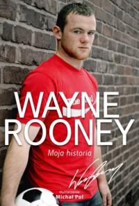 Wayne Rooney. Moja historia - Wayne Rooney