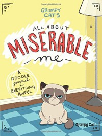 Grumpy Cat's All About Miserable Me: A Doodle Journal for Everything Awful - Jimi Bonogofsky-Gronseth