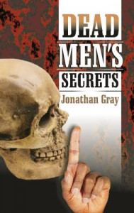 Dead Men's Secrets: Tantalising Hints of a Lost Super Race - Jonathan Gray