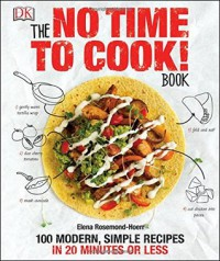 The No Time to Cook! Book - Elena Rosemond-Hoerr