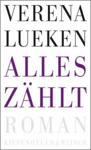 Alles zählt: Roman - Verena Lueken