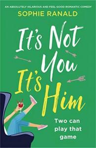 It's Not You It's Him - Sophie Ranald