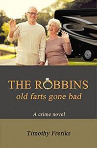 The Robbins: Old Farts Gone Bad - MR Timothy Freriks