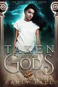 Taken By the Gods - Carly Fall