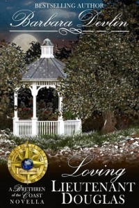 Loving Lieutenant Douglas: A Brethren of the Coast Novella - Barbara Devlin