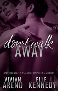 Don't Walk Away (DreamMakers Book 3) - Elle Kennedy, Vivian Arend