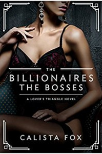 The Billionaires: The Bosses (Lover's Triangle) - Calista Fox