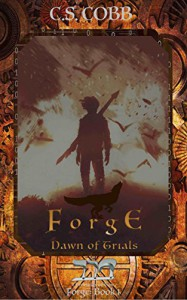 Forge: Dawn of Trials (The Chronicles of Tov: Forge Book 1) - Chan Martinez, James C. Cobb