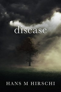Disease: When Life takes an Unexpected Turn - Hans M. Hirschi