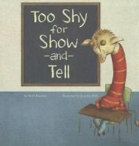 Too Shy for Show-And-Tell - Beth Bracken, Jennifer A. Bell
