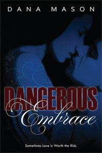 Dangerous Embrace - Dana Mason