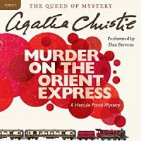 Murder on the Orient Express: A Hercule Poirot Mystery (Audio) - Agatha Christie, Dan Stevens