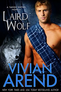 Laird Wolf (Takhini Shifters Book 2) - Vivian Arend