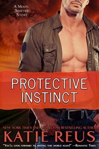 Protective Instinct (Moon Shifter Series) - Katie Reus