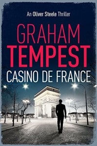 Casino de France: An Oliver Steele Thriller (Volume 4) - Graham Tempest