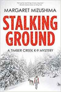 Stalking Ground: A Timber Creek K-9 Mystery - Margaret Mizushima