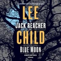 Blue Moon - Lee Child