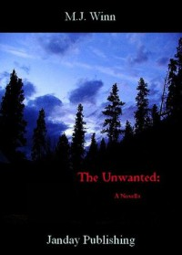 The Unwanted: A Novella - M.J. Winn