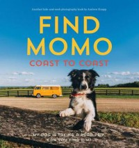 Find Momo Coast to Coast: A Photography Book - Andrew Knapp, Andrew Knapp