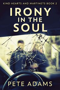 Irony In The Soul: Nobody Listens Like The Dying  - Pete   Adams