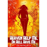 Heaven Help Me, Or Hell Have Me - Jolyn Palliata